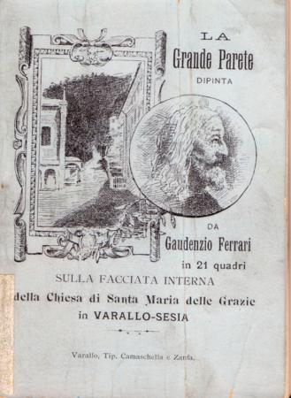 La Grande Parete dipinta da Gaudenzio Ferrari in 21 quadri sulla facciata interna della Chiesa di Santa Maria delle Grazie in Varallo-Sesia