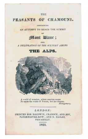 The peasants of Chamouni. Containing an attempt to reach the summit of Mont Blanc; and a delineation of the scenery among the Alps