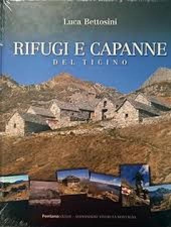 Rifugi e capanne del Ticino