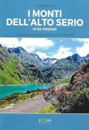 I monti dell'Alto Serio in 162 itinerari