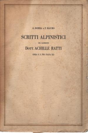 Scritti alpinistici del sacerdote dottor Achille Ratti