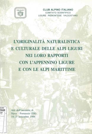 L'originalità naturalistica e culturale delle Alpi Liguri nei loro rapporti con l'Appennino ligure e con le Alpi Marittime