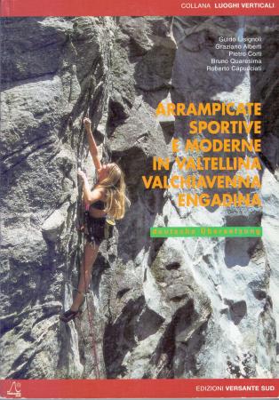 Arrampicate sportive e moderne in Valtellina, Valchiavenna, Engadina