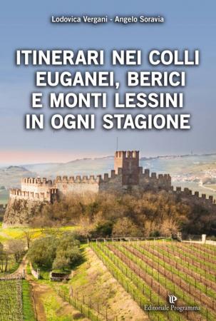 Itinerari nei Colli Euganei, Berici e Monti Lessini in ogni stagione