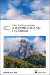 Le mie scalate nelle Alpi e nel Caucaso