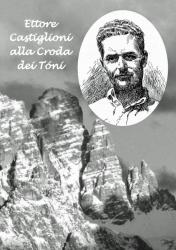 Ettore Castiglioni alla Croda dei Toni