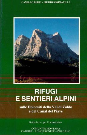 Rifugi e sentieri alpini sulle Dolomiti della Val di Zoldo e del Canal del Piave