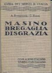 2: Ferro, Zocca, Spartiacque Albigna-Forno, Torrone, Disgrazia