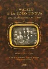 I Walser e la loro lingua dal grande Nord alle Alpi