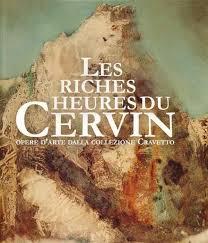 Les riches heures du Cervin: opere d'arte della collezione Cravetto