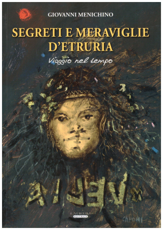 Segreti e meraviglie d'Etruria
