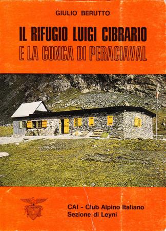 Il rifugio Luigi Cibrario e la conca di Peraciaval
