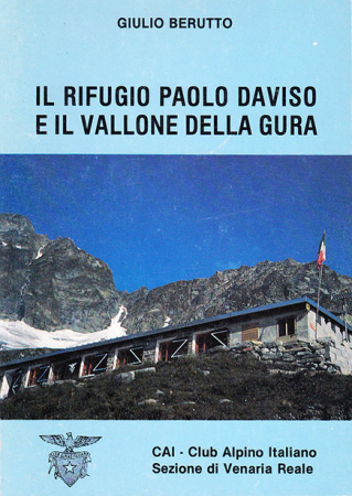 Il rifugio Paolo Daviso e il vallone della Gura