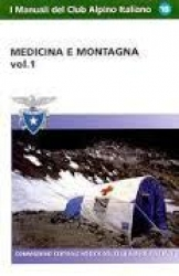 Medicina e montagna / a cura della Commissione centrale medica del Cai. Vol. 1