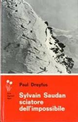 Sylvain Saudan sciatore dell'impossibile