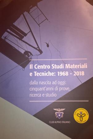 Il Centro Studi Materiali e Tecniche: 1968-2018 dalla nascita ad oggi: cinquant'anni di prove, ricerca e studio