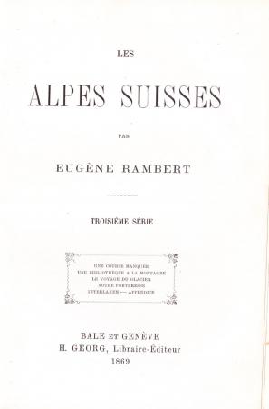 Les alpes suisses / par Eugene Rambert. Troisième série