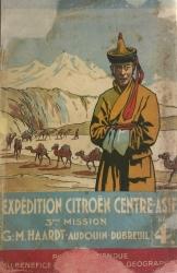 Expédition Citroën Centre-Asie. 3eme Mission G.-M. Haardt - Audouin-Dubreuil