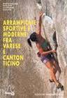 Arrampicate sportive e moderne fra Varese e Canton Ticino