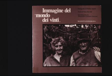 [Paola Agosti, Immagine del mondo dei vinti (riproduzioni), copertine di libri, manifesti e scene da film]