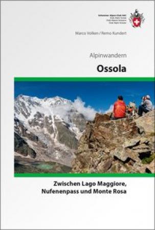 Ossola : Zwischen Lago Maggiore, Nufenenpass und Monte Rosa