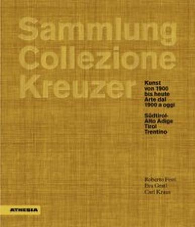 Sammlung Kreuzer : Kunst von 1900 bis heute : Südtirol
