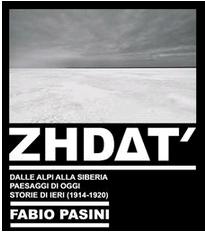 Zhdat' : dalle Alpi alla Siberia : paesaggi di oggi, storie di ieri (1914-1920)