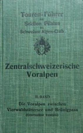 2: Die Voralpen zwischen Vierwaldstattersee und Brunigpass (Unterwaldner Voralpen)