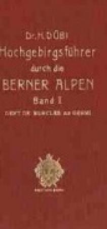 Band 1: Von der Dent de Morches bis zur Gemmi