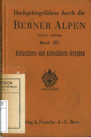 Band 3: Bietschhorn und Aletschhorngruppen