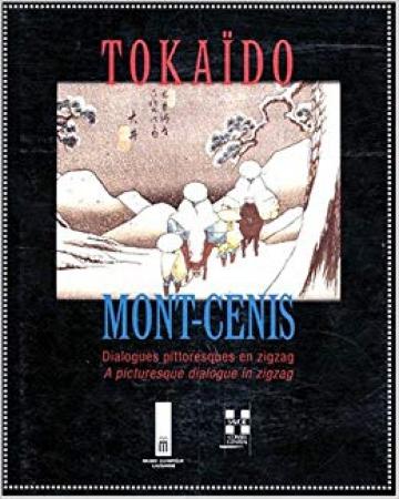 Du Tokaïdo au Mont-Cenis