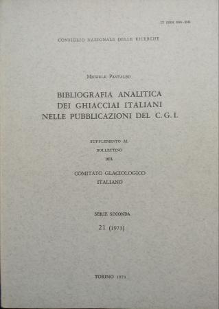 Bibliografia analitica dei ghiacciai italiani nelle pubblicazioni del C.G.I.