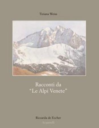 """Racconti da """"Le Alpi venete"""""""