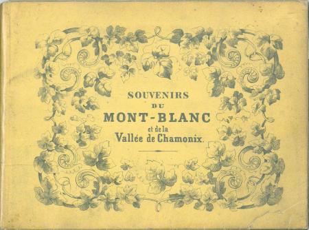 Souvenirs du Mont-Blanc et de la Vallée de Chamonix