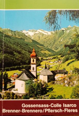 Gossensass-Colle Isarco, Brenner-Brennero, Pflersch-Fleres