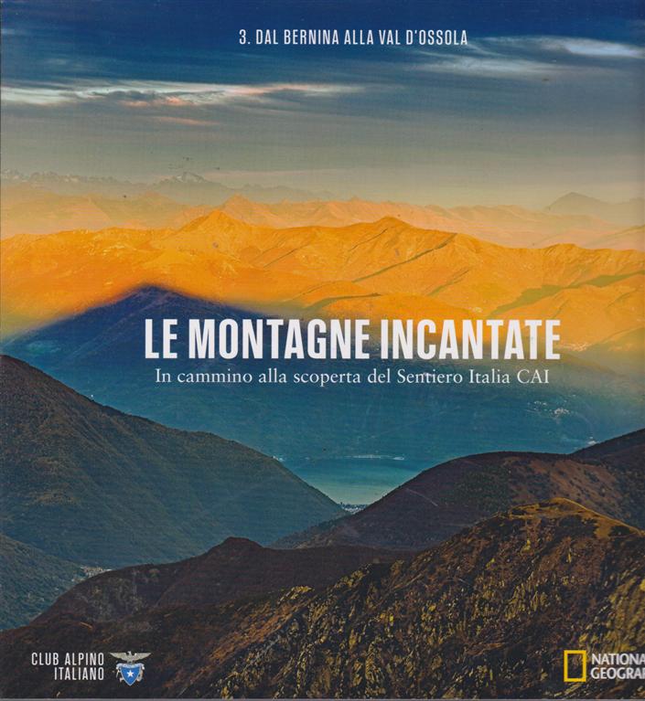 3: Dal Bernina alla Val d'Ossola
