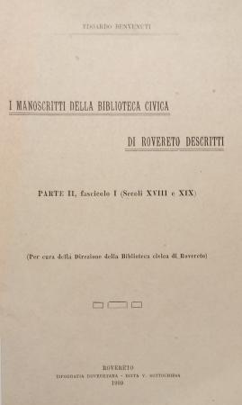 I manoscritti della Biblioteca civica di Rovereto descritti. Parte 2., fascicolo 1 (secoli 18. e 19.)