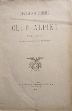 Regolamento generale del Club alpino italiano approvato dall'assemblea dei delegati