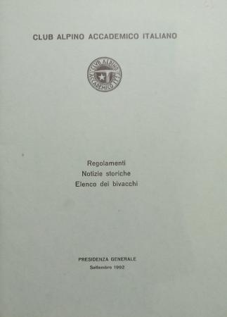 Regolamenti, notizie storiche, elenco dei bivacchi