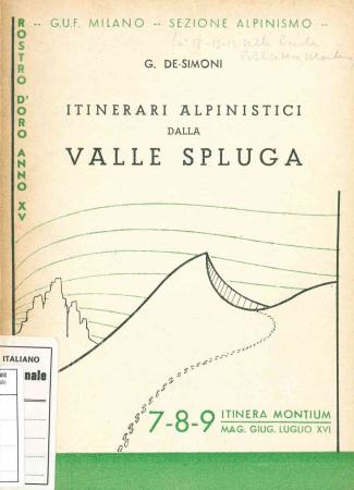 Itinerari alpinistici dalla Valle Spluga