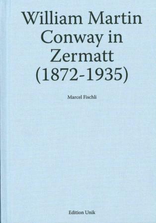 William Martin Conway in Zermatt (1872-1935