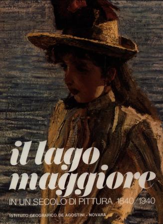 Il Lago Maggiore in un secolo di pittura, 1840-1940