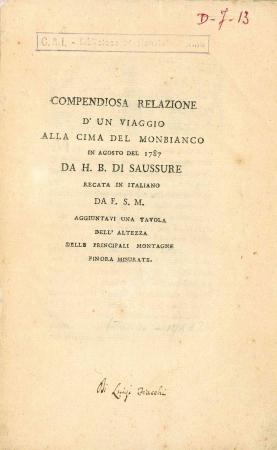 Compendiosa relazione d'un viaggio alla cima del Monbianco in Agosto del 1787 da H.B. Di Saussure recata in italiano da F.S.M. aggiuntavi una tavola dell'altezza delle principali montagne finora misurate