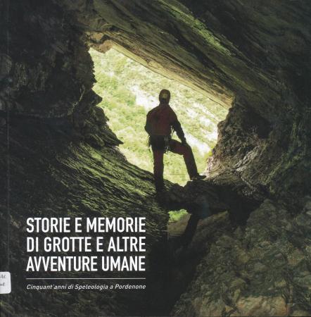 Storie e memorie di grotte e altre avventure umane