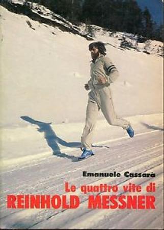 Le quattro vite di Reinhold Messner