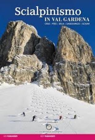 Scialpinismo in Val Gardena, Odle, Puez, Sella, Sassolungo, Sciliar
