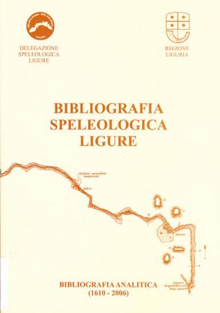 Bibliografia speleologica ligure (1610-2006)