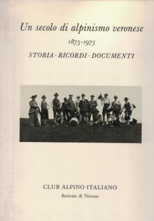Un secolo di alpinismo veronese 1875-1975
