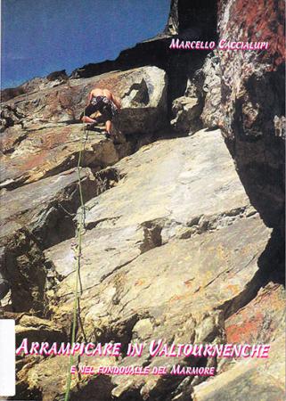 Arrampicare in Valtournenche e nel fondovalle del Marmore