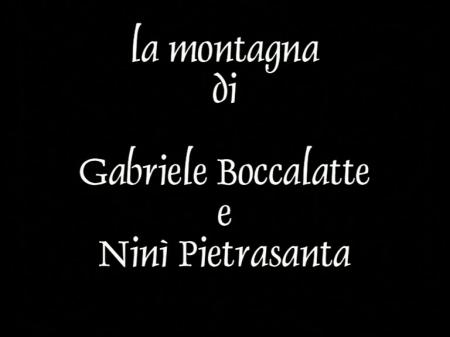 LA MONTAGNA DI GABRIELE BOCCALATTE E NINÌ  PIETRASANTA